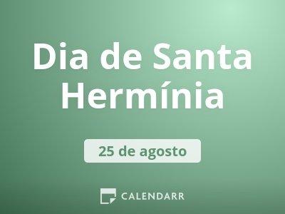 Dia de Santa Hermínia