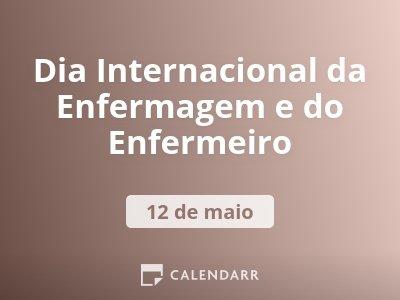 Dia Internacional da Enfermagem e do Enfermeiro