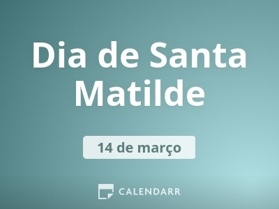 Dia de Santa Matilde