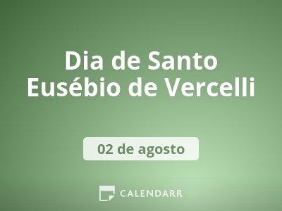 Dia de Santo Eusébio de Vercelli