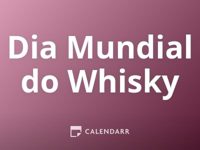 Dia Mundial do Whisky