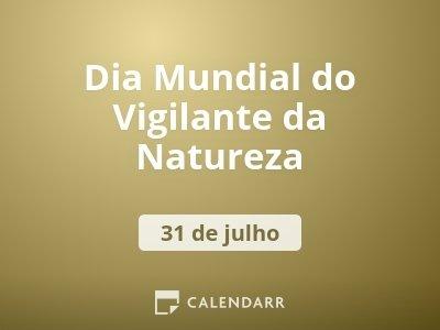 Dia Mundial do Vigilante da Natureza