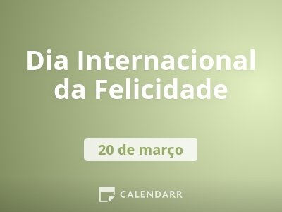Dia Internacional Da Felicidade 20 De Março