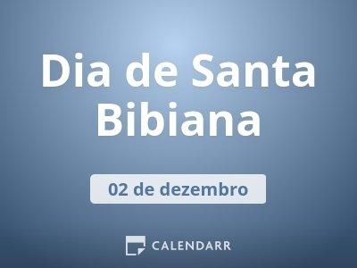 Dia de Santa Bibiana