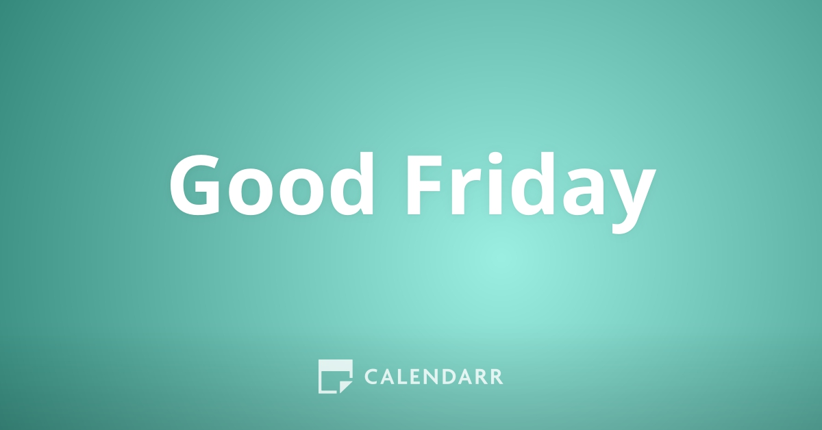Good Friday | 2 of april of 2021 - Calendarr