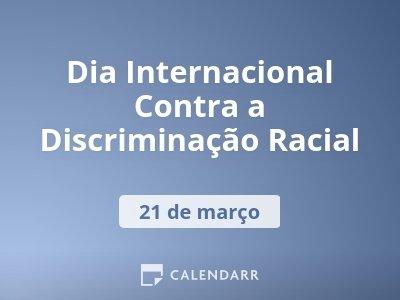 Dia Internacional Contra a Discriminação Racial