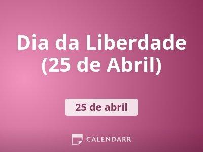 Dia da Liberdade - 25 de Abril