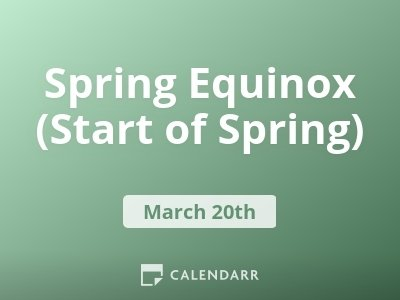 Spring Equinox (Start of Spring)